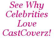Celebrity testimonials about CastCoverz!